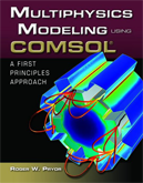 Multiphysics Modeling Using COMSOL®: A First Principle Approach