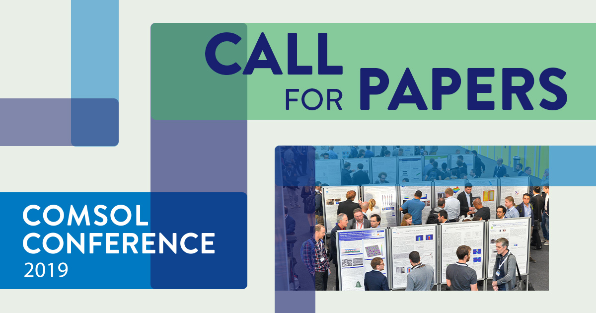 Submit Your Paper or Poster for the COMSOL Conference 2019