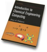 Introduction to Chemical Engineering Computing, Bruce Finlayson