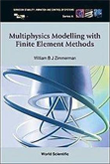 >Multiphysics Modeling With Finite Element Methods