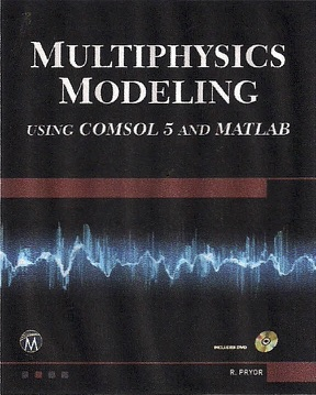 Multiphysics Modeling Using COMSOL 5 and MATLAB