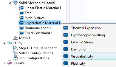 By right-clicking the Hyperelastic Material model node, you can add a Viscoelasticity subnode.