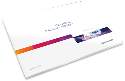 COMSOL Multiphysics 4.3b Product Booklet